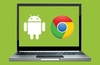 Insiders say Chrome OS is to be folded into Android