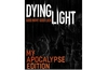 Dying Light 'My Apocalypse Edition' costs £250,000 in the UK
