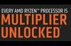 AMD confirms all Ryzen CPUs will be unlocked