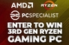 Win a PC Specialist 3rd Gen Ryzen Gaming PC