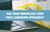 QOTW: Has your workplace seen post-lockdown upgrades?