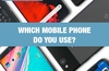 QOTW: Which mobile phone do you use?