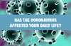QOTW: Has the coronavirus affected your daily life?
