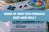 QOTW: Which of your tech products have aged well?