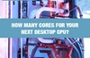 QOTW: How many cores for your next desktop CPU?