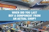 QOTW: When did you last buy a PC component in an actual store?
