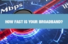 QOTW: How fast is your broadband?