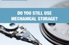 QOTW:Do you still use mechanical storage?