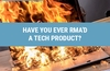 Have you ever RMA'd a tech product?