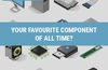 QOTW: Your favourite component of all time?