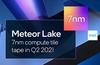 Intel 7nm Meteor Lake CPU tile design to be verified next quarter