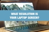 QOTW: What resolution is your laptop screen?