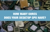 QOTW: How many cores does your desktop CPU have?