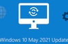 Windows 10 version 21H1 available, roll out begins