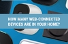 QOTW: How many web-connected devices are in your home?