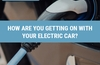 QOTW: How are you getting on with your electric car?