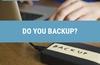 QOTW: Do you backup?