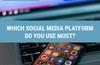 QOTW: Which social media platform do you use most?